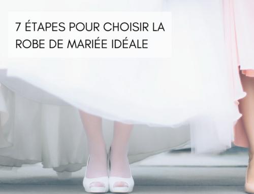 7 étapes pour choisir la robe de mariée parfaite