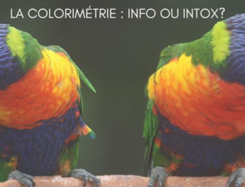 La colorimétrie, info ou intox?