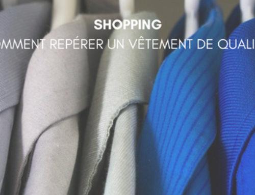 Shopping : comment repérer un vêtement de qualité?
