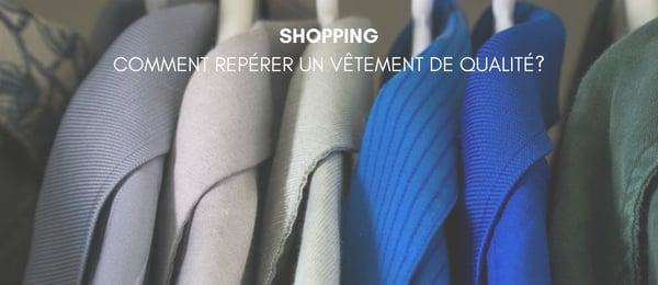 Shopping Repérer un vêtement de qualité pour femme