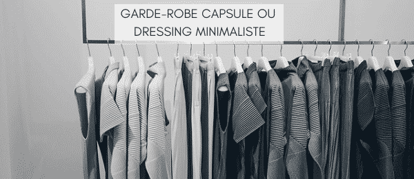 Garde-robe capsule ou dressing minimaliste relooking and queen Adelaide Dubucq