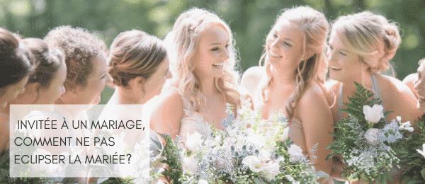 Invitée à un mariage, comment ne pas éclipser la mariée